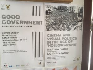 """Posters - """"Good Government - A Philosophical Quest"""", in a country with an already vibrant press, engaged literary scene and a domestic democratic politics on steroids, what conversations are best to stage at a Biennale?"""